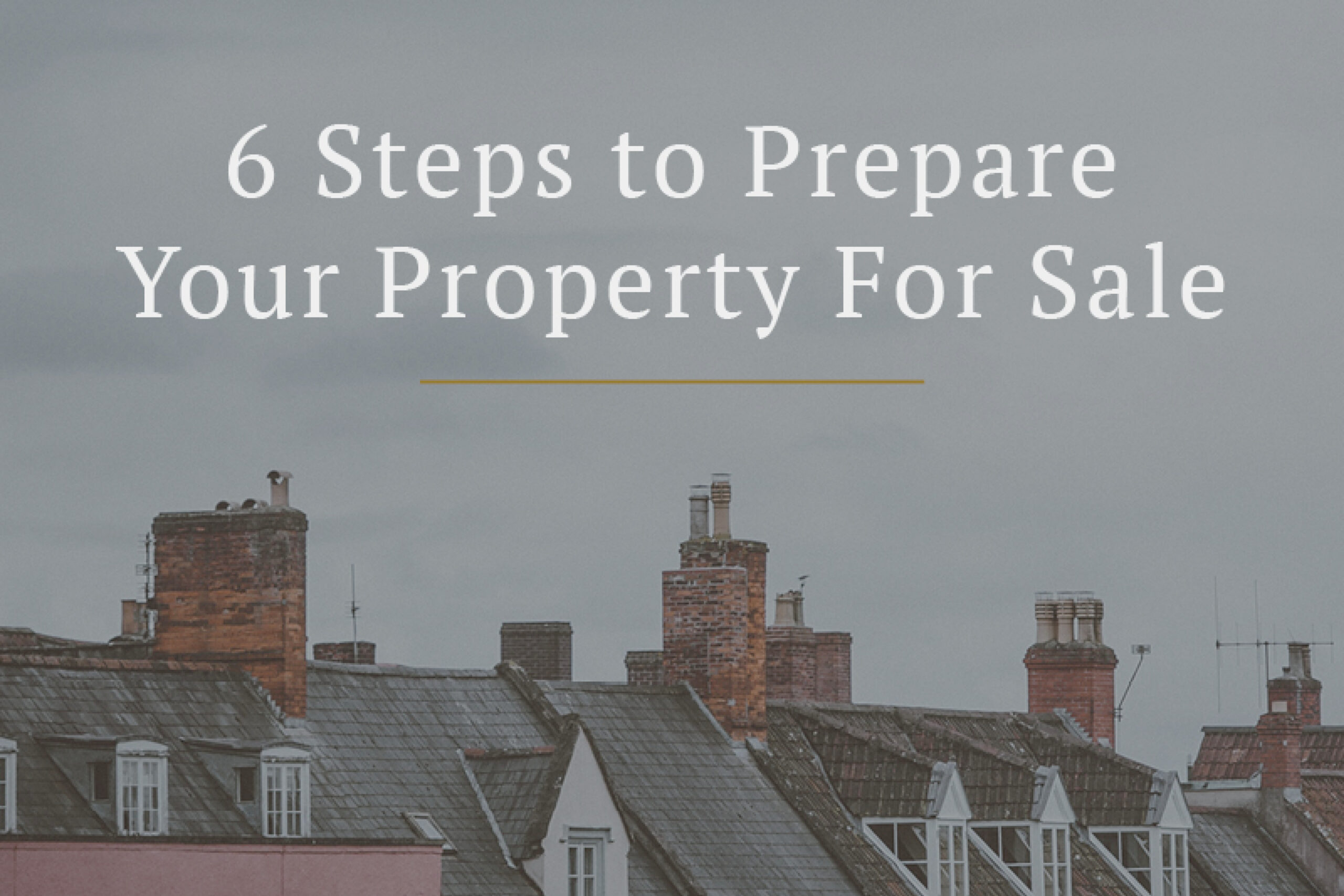 6 Steps to Prepare Your Property for Sale