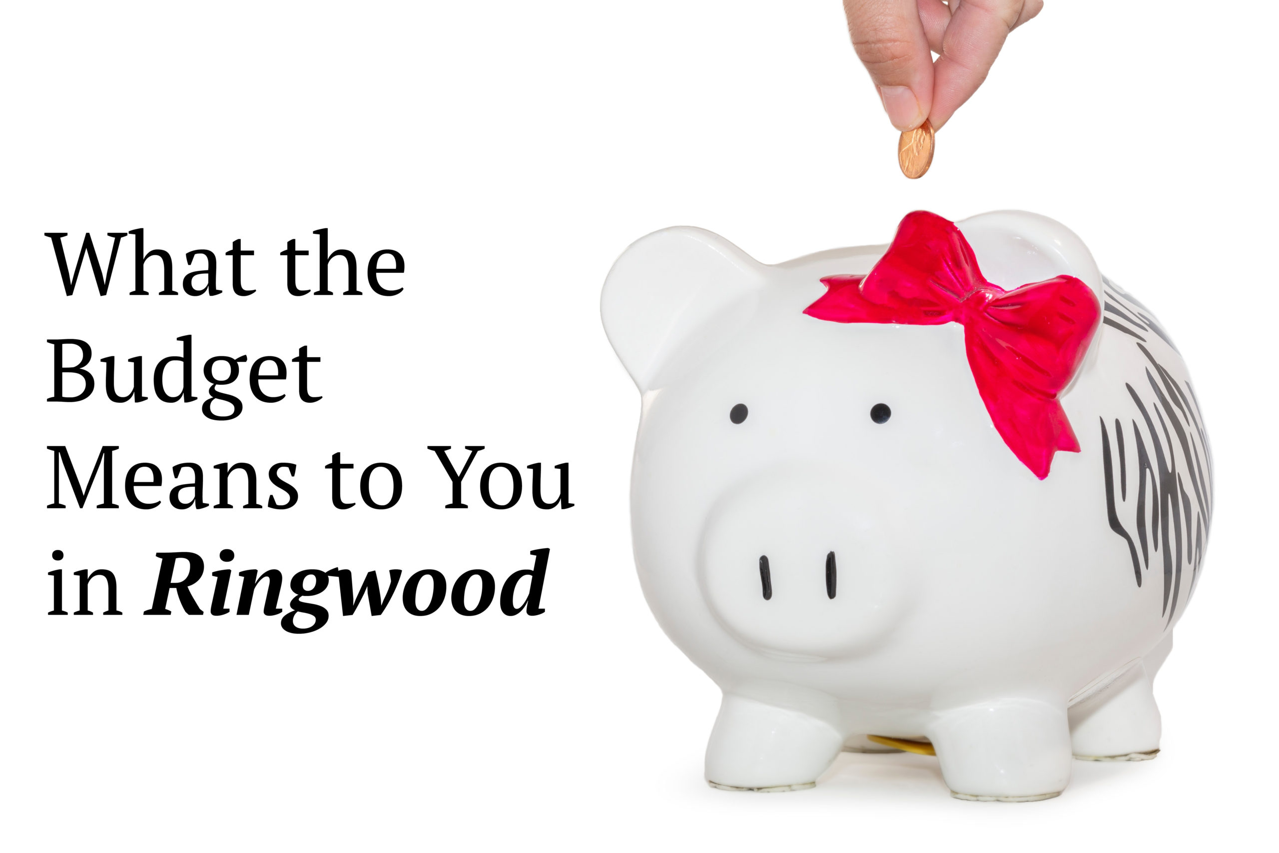 What the Budget Means to You in Ringwood