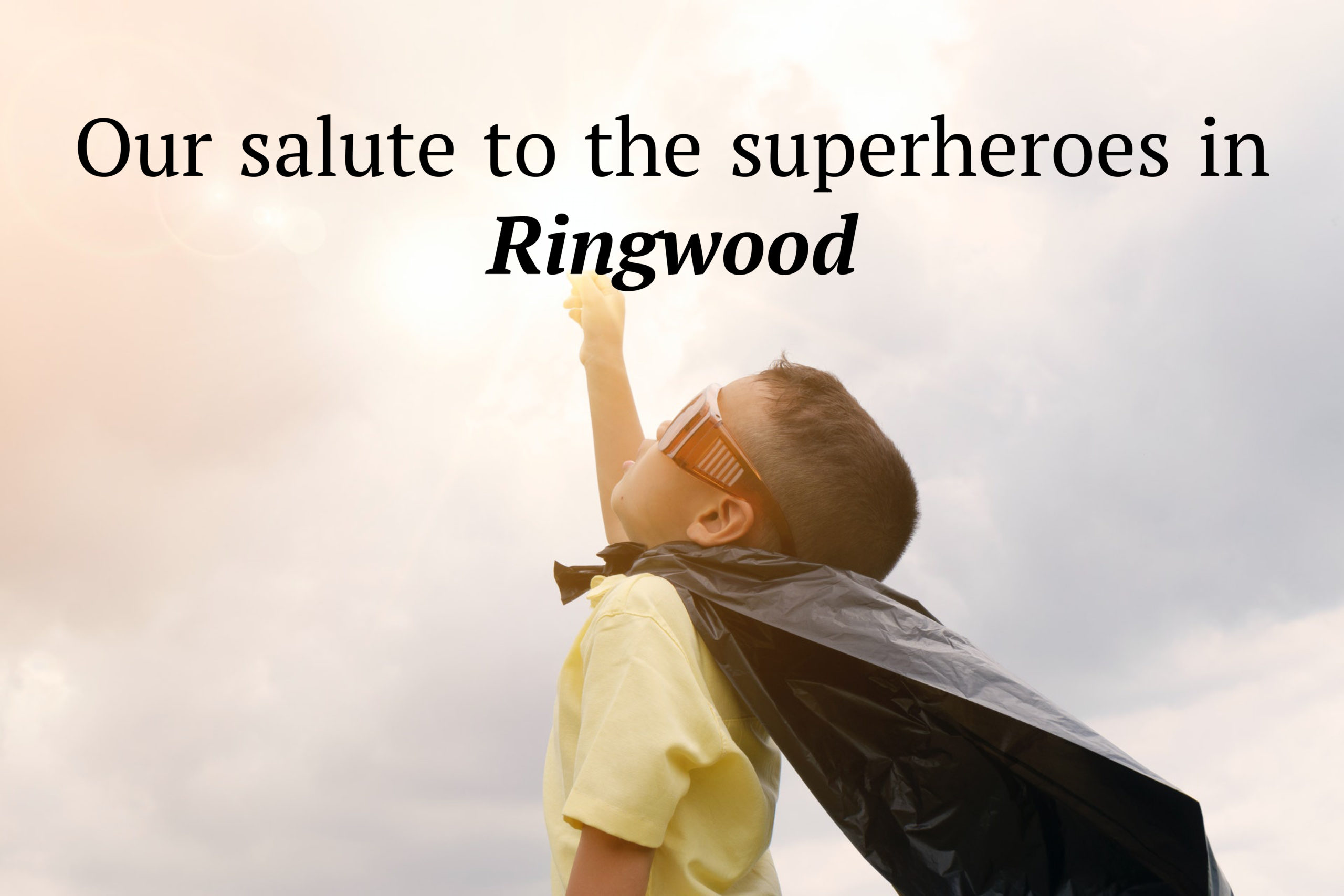 Our salute to the superheroes in Ringwood