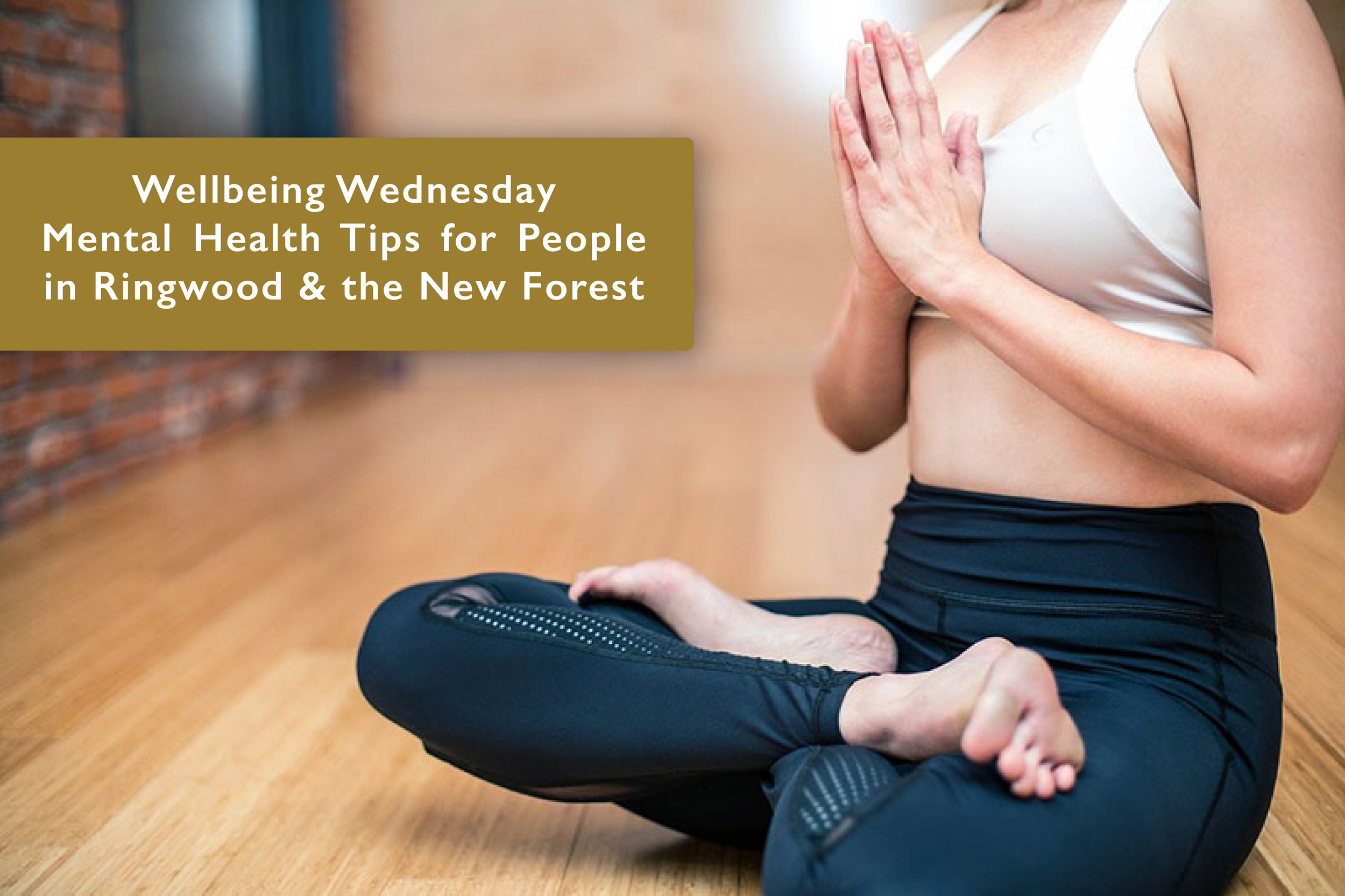 Wellbeing Wednesday – Mental Health Tips for People in Ringwood & the New Forest