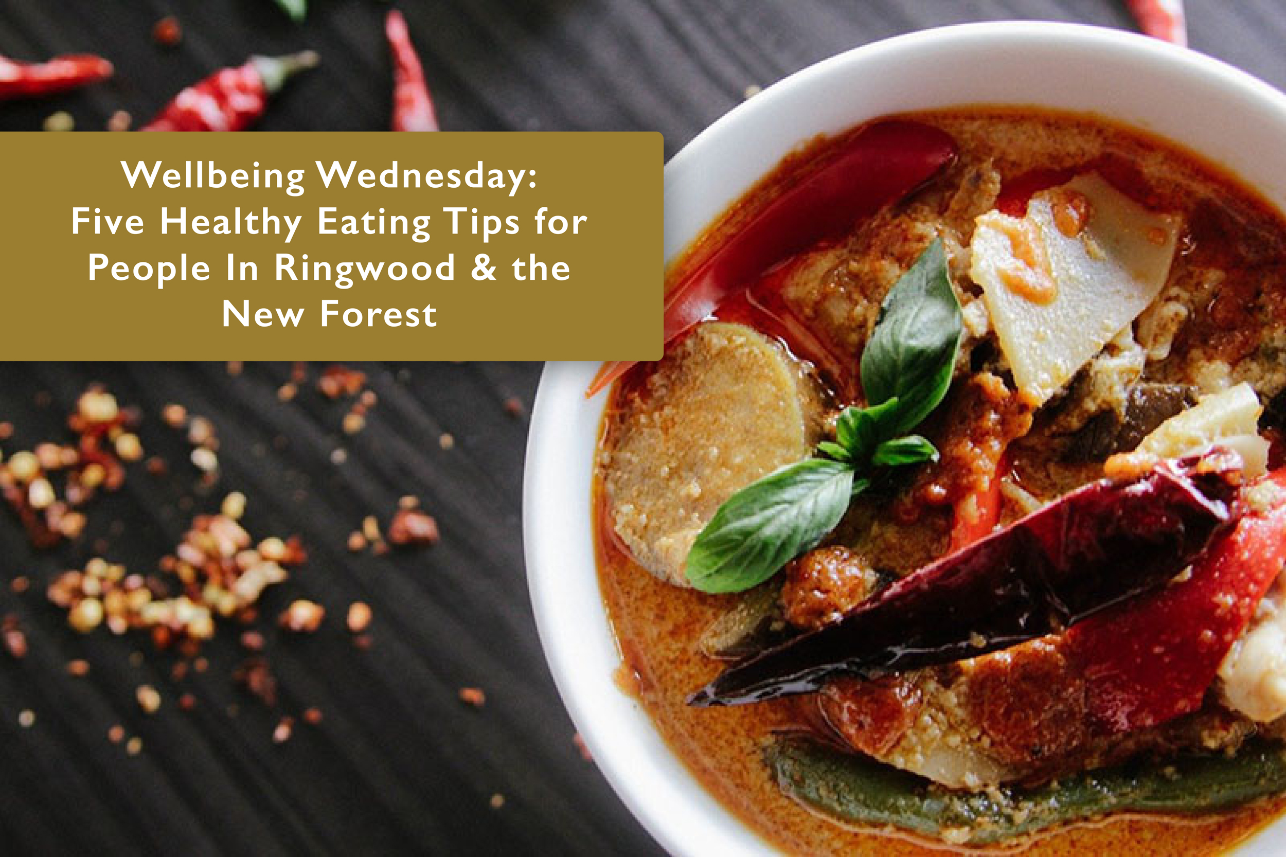 Wellbeing Wednesday: Five Healthy Eating Tips for People InRingwood & the New Forest