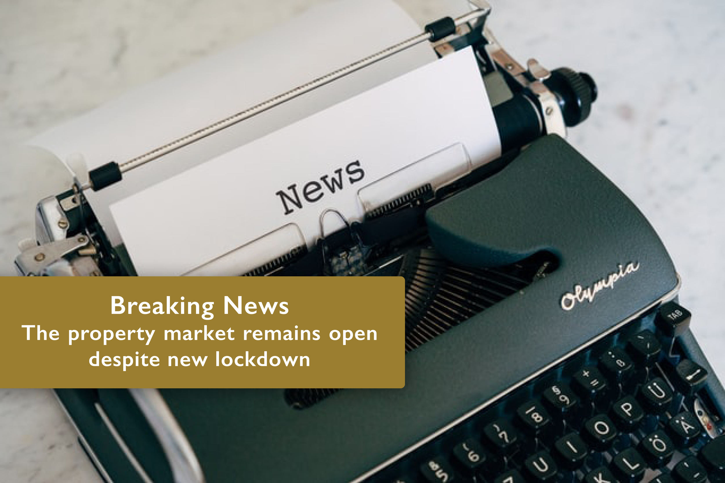 Breaking News – The property market remains open despite new lockdown